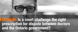 """HealthyDebateOMA """"Is a court challenge the right prescription for dispute between doctors and the Ontario government?"""""""